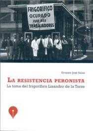 ernesto salas - la resistencia peronista - microcentro
