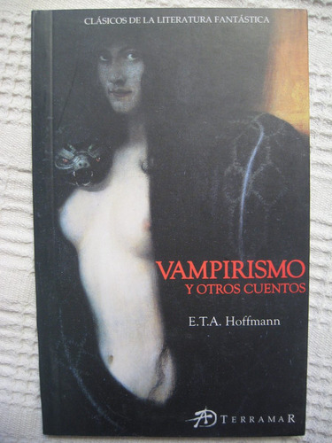 ernst theodor wilhelm hoffmann - vampirismo y otros cuentos
