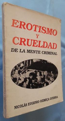 erotismo y crueldad de la mente criminal- n. ozimica g.