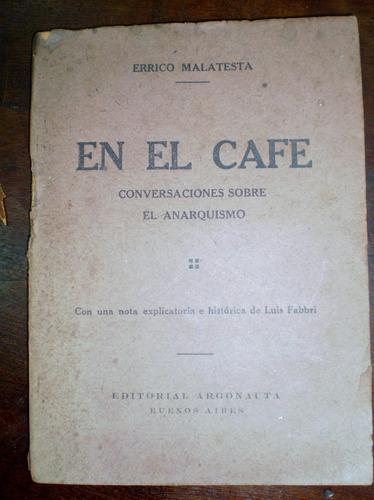 errico malatesta en el cafe conversaciones sobre anarquismo