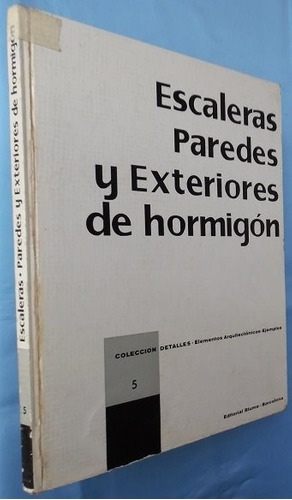 escaleras, paredes y ext. de hormigón- detalles 5- ed. blume