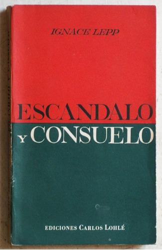 escándalo y consuelo / ignace lepp