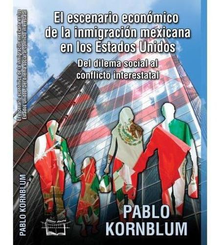 escenario económico de la inmigración mexicana en los eeuu