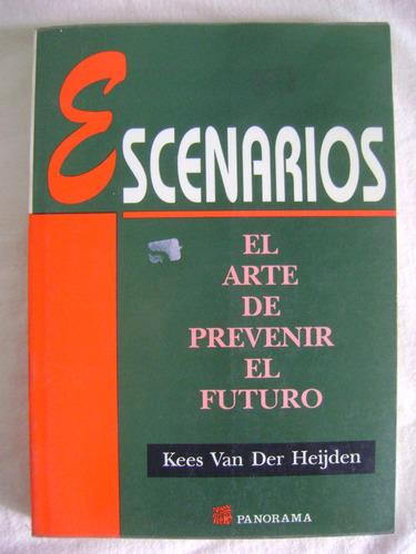escenarios. el arte de prevenir el futuro - kees van der h.