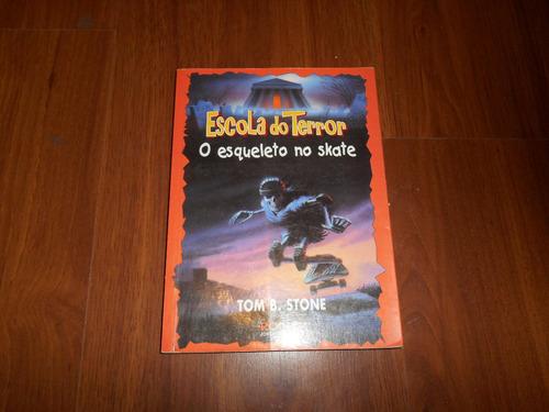 escola do terror - o esqueleto no skate - tom b. stone