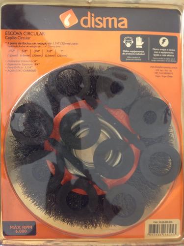 escova circular com bucha de redução disma 6x3/4