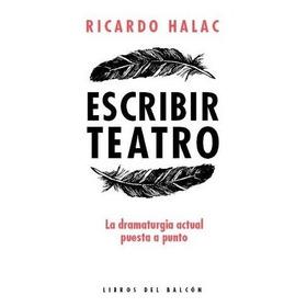 Escribir Teatro - Ricardo Halac