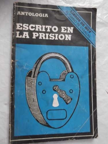 escrito en la prision antologia de textos diario de caracas