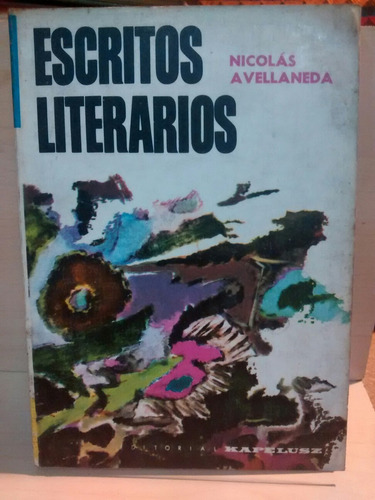 escritos literarios. nicolás avellaneda