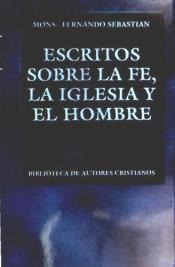 escritos sobre la fe, la iglesia y el hombre(libro )