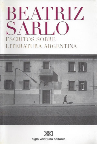 escritos sobre literatura argentina beatriz sarlo  (sx)