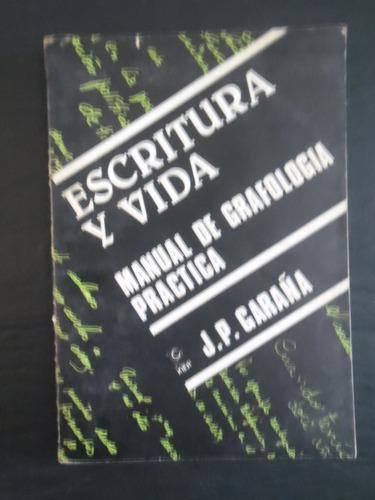 escritura y vida - manual de grafologia - j. p. garaña
