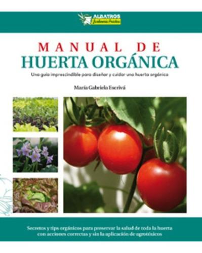 escrivá: manual huerta orgánica. guía imprescindible diseñar