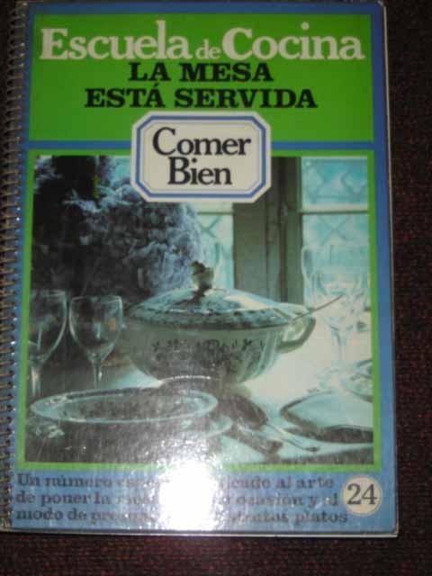 Escuela De Cocina - La Mesa Esta Servida - Comer Bien - $ 110,00 en ...