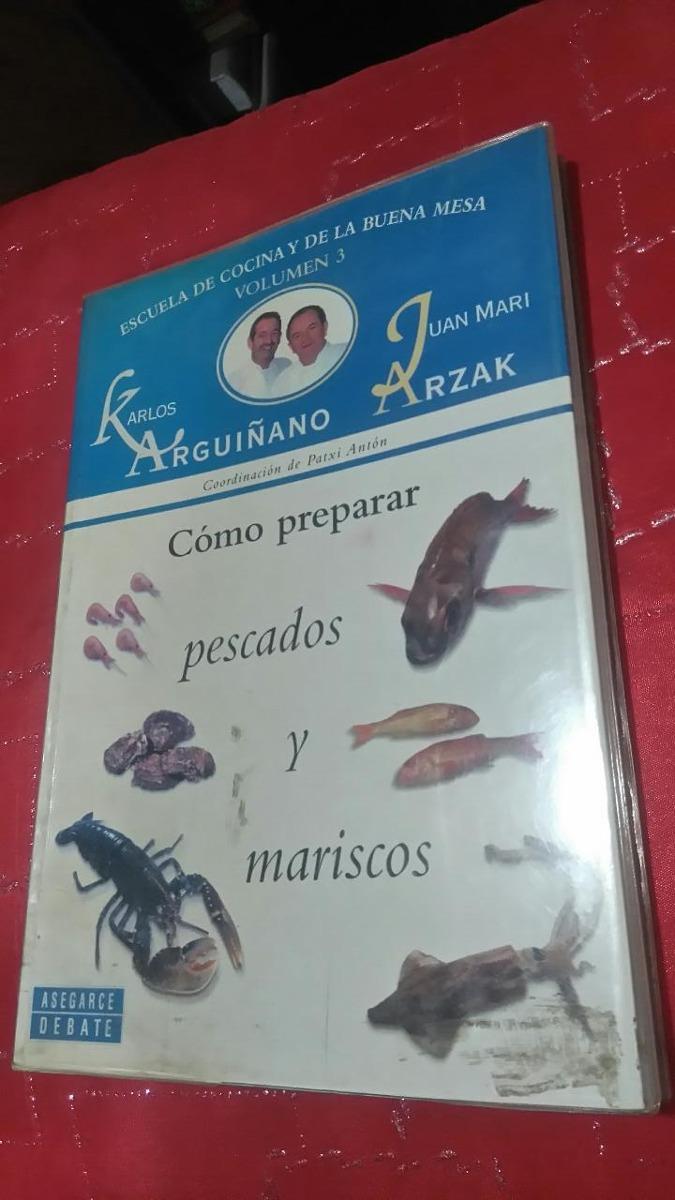 Escuela De Cocina Y Buena Mesa Percados Y Mariscos Arguiñano - $ 504 ...