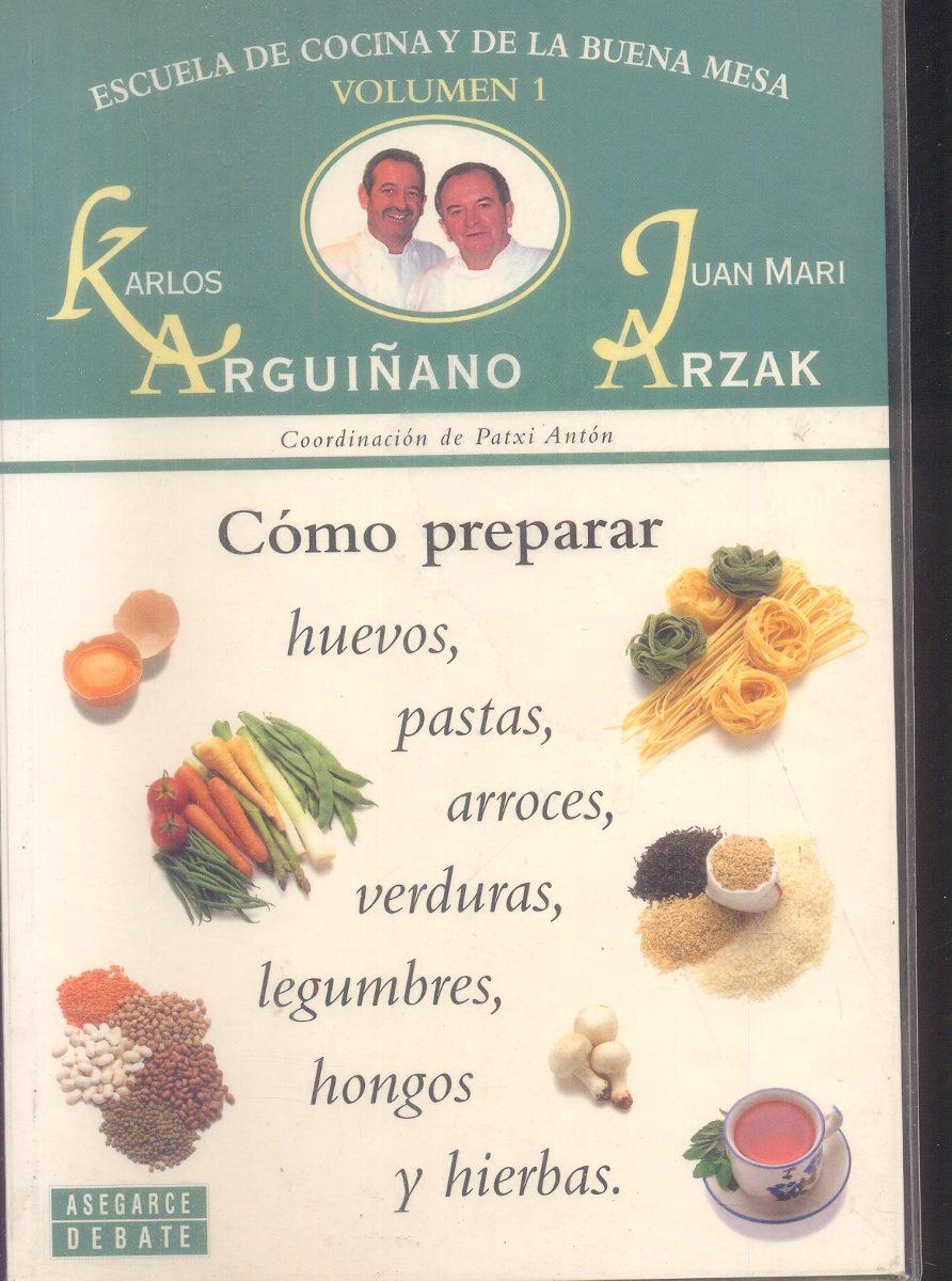 Escuela De Cocina Y De La Buena Mesa- Arguiñano K. & Arzak J - $ 240,00