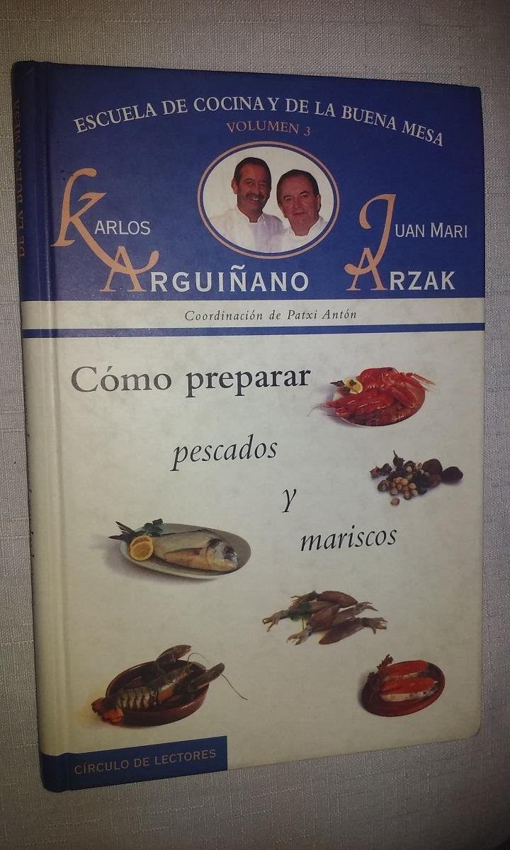 Escuela De Cocina Y De La Buena Mesa C. Arguiñano J. Arzak - $ 180 ...
