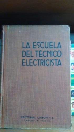 escuela del tecnico electricista. tomo xii