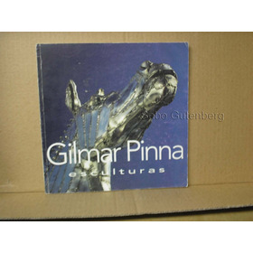 Esculturas - Gilmar Pinna