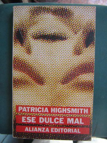 ese dulce mal patricia highsmith 1983