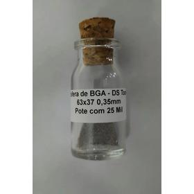 Esfera De Bga Ds Tools 63x37 0,45mm - Pote Com 25 Mil