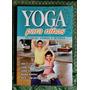 Yoga Para Niños: Técnicas, Asanas Y Rutinas