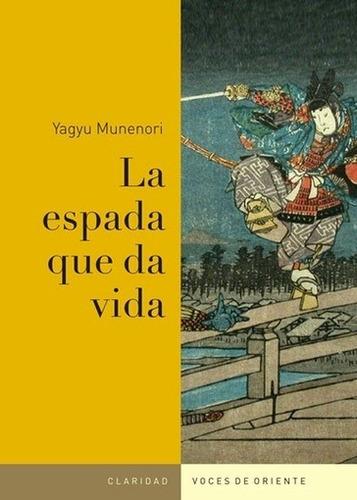 espada que da la vida, la - yagyu munenori