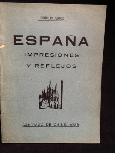 españa impresiones y reflejos - douglas jerrold - 1938