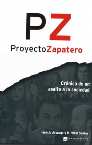españa proyecto zapatero. crónica de un asalto a la sociedad