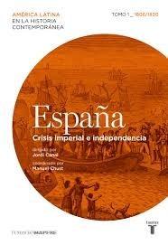 españa - tomo 1 - crisis imperial e independencia - canal