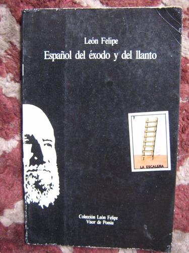 español del éxodo y del llanto león felipe visor de poesía