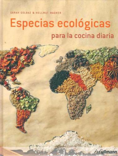 especias ecologicas para la cocina diaria  de golbaz,/ wagne