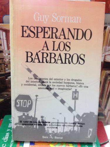 esperando a los bárbaros - guy sorman - seix barral - 1992