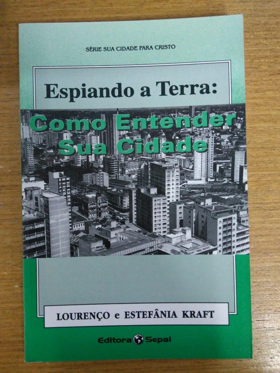 5f99aa9334a Espiando A Terra  Como Entender Sua Cidade - Lourenço - R  13