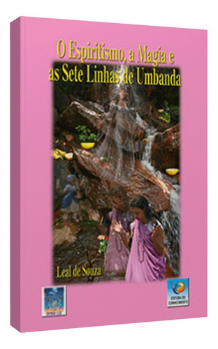 espiritismo, a magia e as sete linhas de umbanda, o - série