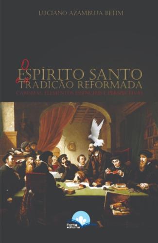 espírito santo e a tradição reformada, a