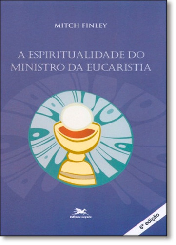 espiritualidade do ministro da eucaristia, a