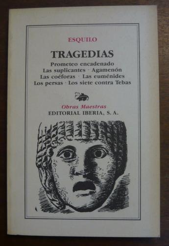 esquilo - tragedias - editorial iberia