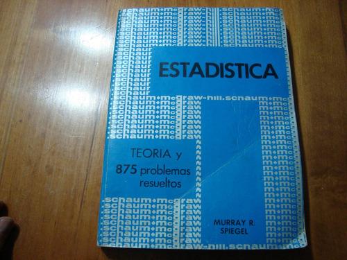 estadistica edicion schawm- teoria y 875 problemas