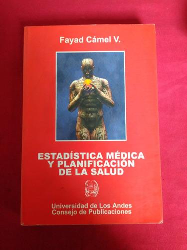 estadistica medica y planificacion de la salud fayad camel