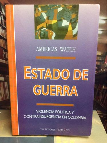 estado de guerra. violencia política en colombia