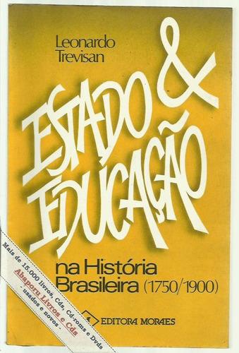 estado & educação na história brasileira - leonardo trevisan