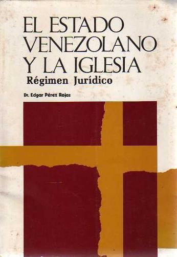 estado venezolano y la iglesia-regimen juridico-perez rojas