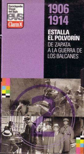 estalla el polvorin 1906 - 1914 historia vhs pvl