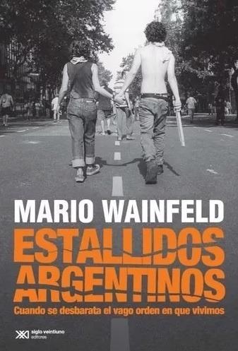 estallidos argentinos - wainfeld, mario