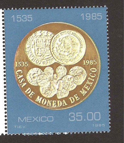 estampilla  400 años casa de moneda 1985 numismatica