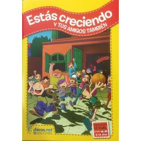 Estás Creciendo Y Tus Amigos También - Chicos.net Ediciones