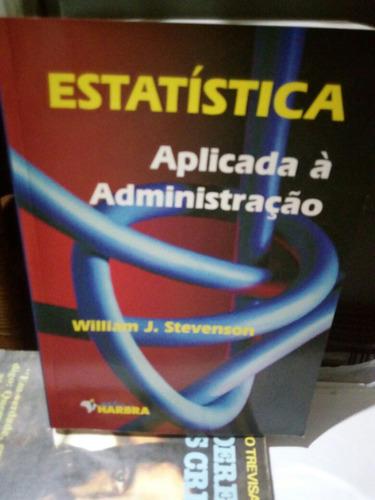 estatística aplicada a administração - william j. stevenson