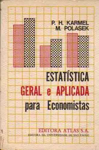 estatística geral e aplicada para economistas- p.h. karmel