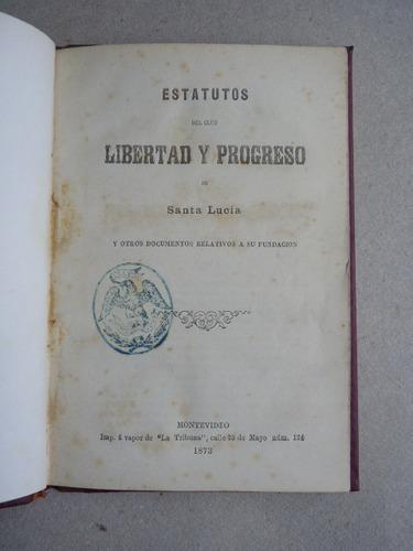estatutos del club libertad y progreso de santa lucía. 1873